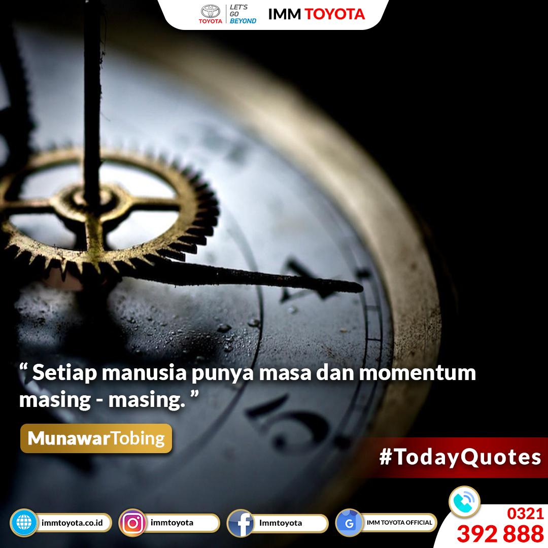 #TodayQuotes : Manusia Punya Waktu Dan Momentum Masing - Masing.