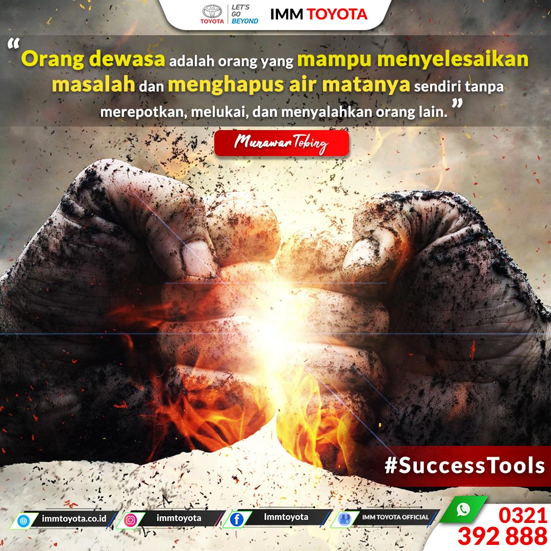#SuccessTools : Orang Dewasa Adalah Orang Yang Mampu Menyelesaikan Masalah dan Menghapus Air Matanya Sendiri.