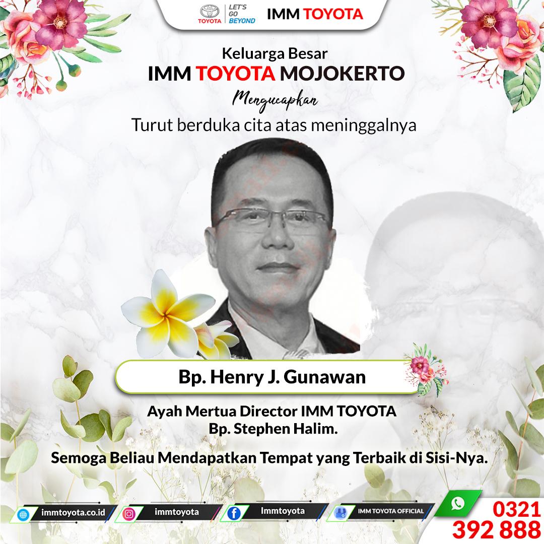 Keluarga besar IMM TOYOTA turut berduka cita atas meninggalnya Bp. Henry J. Gunawan.